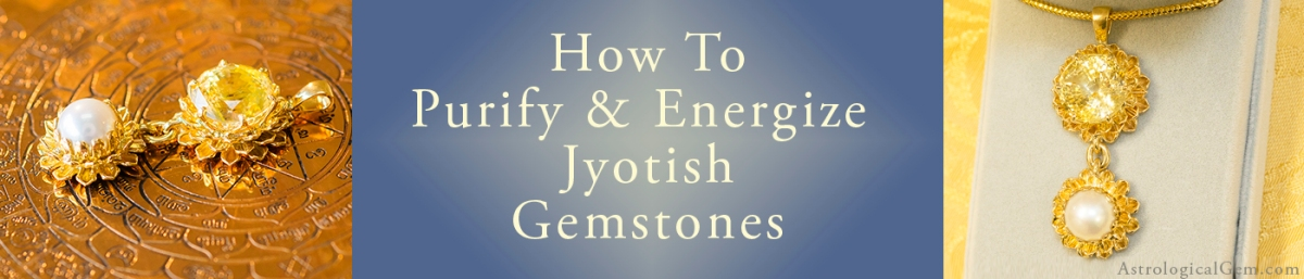 How To Bless, Cleanse & Activate Gems
